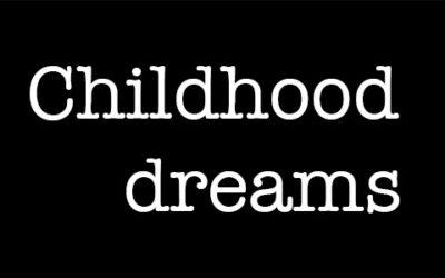 Childhood dreams – Poetry